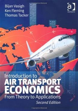 Introduction to Air Transport Economics: From Theory to Applications, by Vasigh, 2nd Edition 9781409454878