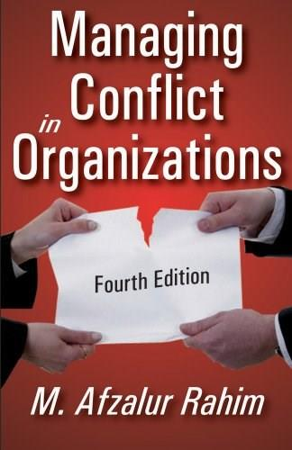Managing Conflict in Organiations, by Rahim, 4th Edition 9781412814560