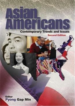 Asian Americans: Contemporary Trends and Issues, by Min, 2nd Edition 9781412905565
