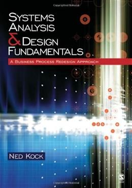 Systems Analysis and Design Fundamentals: A Business Process Redesign Approach, by Kock BK w/CD 9781412905855