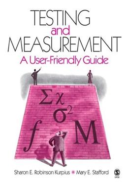 Testing And Measurement: A User Friendly Guide, by Kurpius 9781412910026