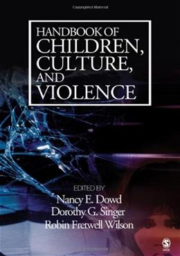 Handbook of Children, Culture, and Violence, by Singer 9781412913690