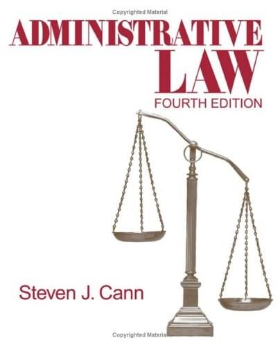 Administrative Law, by Cann, 4th Edition 9781412913966