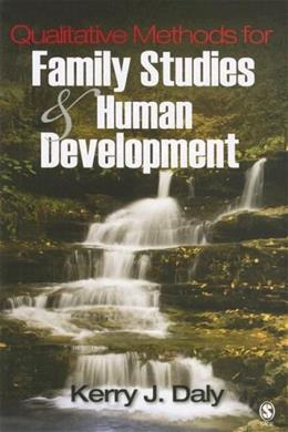 Qualitative Methods for Family Studies and Human Development, by Daly 9781412914031