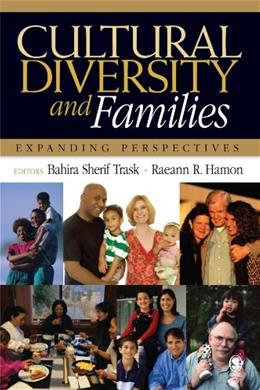 Cultural Diversity and Families: Expanding Perspectives, by Trask 9781412915427