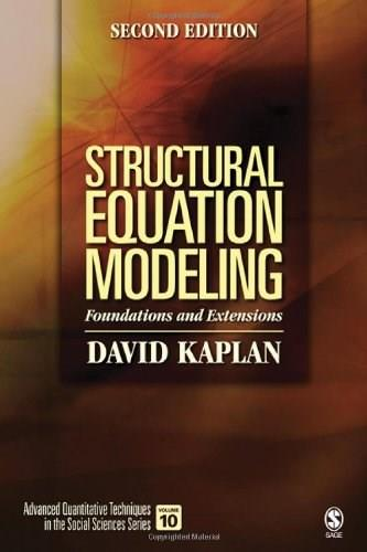 Structural Equation Modeling: Foundations and Extensions, by Kaplan, 2nd Edition 9781412916240