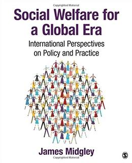 Social Welfare for a Global Era: International Perspectives on Policy and Practice, by Midgley 9781412918022