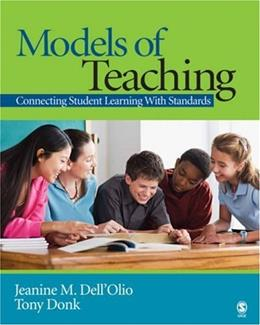 Models of Teaching: Connecting Student Learning With Standards, by Dell