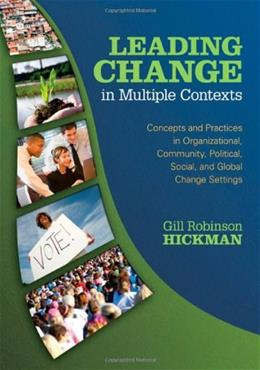 Leading Change in Multiple Contexts, by Hickman 9781412926782