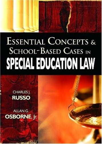 Essential Concepts and School Based Cases in Special Education Law, by Russo 9781412927048