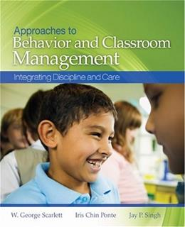 Approaches to Behavior and Classroom Management: Integrating Discipline and Care, by Singh BK w/CD 9781412937443