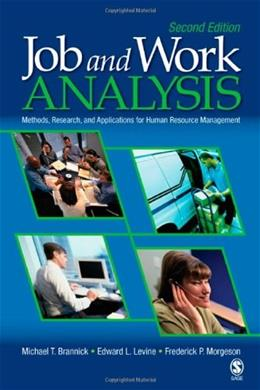 Job and Work Analysis: Methods, Research, and Applications for Human Resource Management, by Brannick, 2nd Edition 9781412937467
