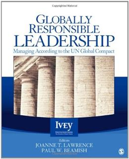 Globally Responsible Leadership: Managing According to the UN Global Compact, by Lawrence 9781412938754