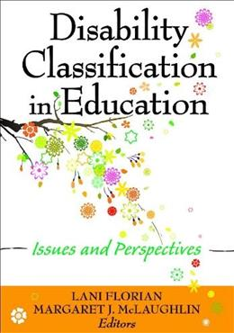 Disability Classification in Education: Issues and Perspectives, by McLaughlin 9781412938778