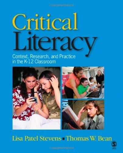 Critical Literacy: Context, Research, and Practice in the K-12 Classroom, by Stevens 9781412941181