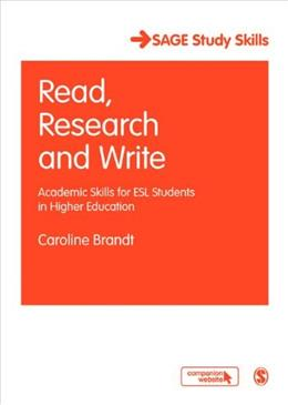 Read, Research and Write: Academic Skills for ESL Students in Higher Education, by Brandt 9781412947374