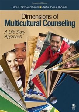 Dimensions of Multicultural Counseling: A Life Story Approach 1 9781412951364