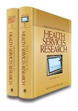 Encyclopedia of Health Services Research, by Mullner, 2 VOLUME SET PKG 9781412951791