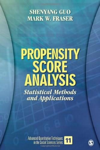 Propensity Score Analysis: Statistical Methods and Applications, by Guo 9781412953566