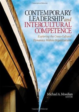 Contemporary Leadership and Intercultural Competence: Exploring the CrossCultural Dynamics Within Organizations, by Moodian 9781412954532