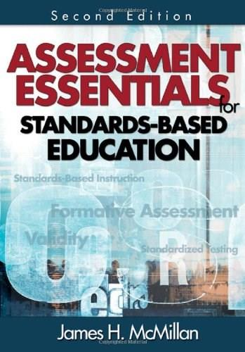 Assessment Essentials for Standards Based Education, by McMillan, 2nd Edition 9781412955515