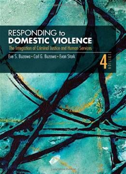 Responding to Domestic Violence: The  Integration of Criminal Justice and Human Services, by Buzawa, 4th Edition 9781412956406
