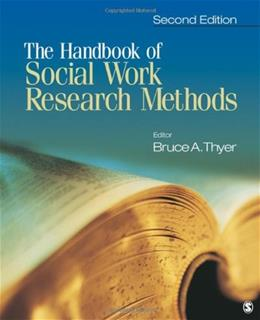 Handbook of Social Work Research Methods, by Thyer, 2nd Edition 9781412958400