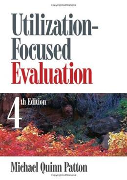 Utilization Focused Evaluation, by Patton, 4th Edition 9781412958615