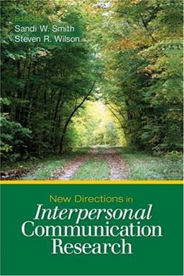 New Directions in Interpersonal Communication Research, by Smith 9781412959414