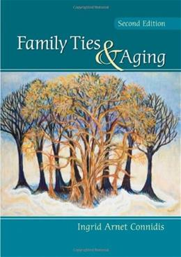 Family Ties and Aging, by Connidis, 2nd Edition 9781412959575