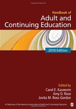 Handbook of Adult and Continuing Education, by Rose, 2010 Edition 9781412960502