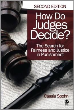 How Do Judges Decide?: The Search for Fairness and Justice in Punishment, by Spohn, 2nd Edition 9781412961042