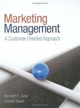Marketing Management: A Customer Oriented Approach, by Clow 9781412963121