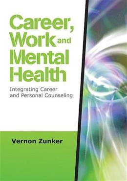 Career, Work, and Mental Health: Intergrating Career and Personal Counseling, by Zunker 9781412964234