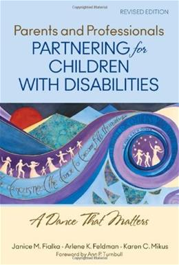 Parents and Professionals Partnering for Children With Disabilities: A Dance That Matters, by Fialka 9781412966399