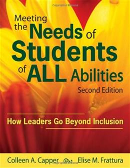 Meeting the Needs of Students of ALL Abilities, by Capper, 2nd Edition 9781412966955
