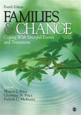 Families and Change: Coping With Stressful Events and Transitions, by Price, 4th Edition 9781412968515