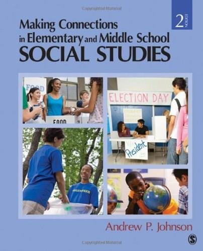 Making Connections in Elementary and Middle School Social Studies, by Johnson, 2nd Edition 9781412968560