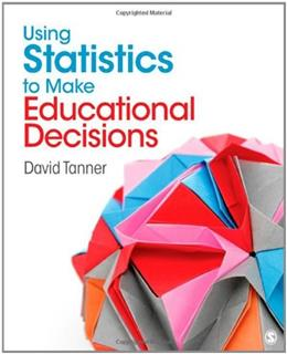 Using Statistics to Make Educational Decisions, by Tanner 9781412969772