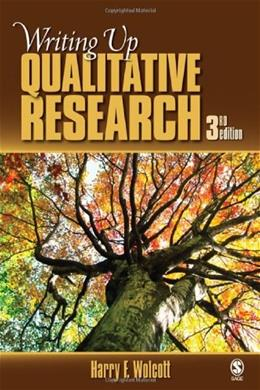 Writing Up Qualitative Research, by Wolcott, 3rd Edition 9781412970112