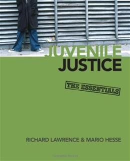 Juvenile Justice: The Essentials, by Hesse 9781412970129
