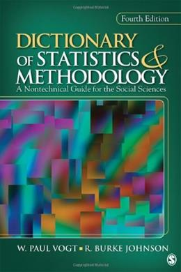 Dictionary of Statistics and Methodology: A Nontechnical Guide for the Social Sciences, by Johnson, 4th Edition 9781412971096