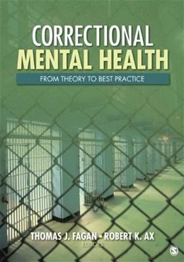 Correctional Mental Health: From Theory to Best Practice, by Fagan 9781412972567
