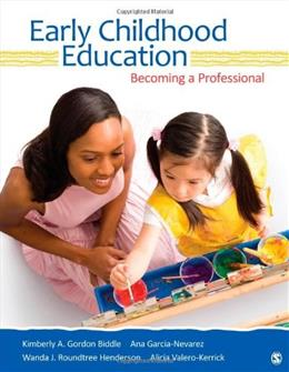 Early Childhood Education: Becoming a Professional, by Biddle 9781412973458