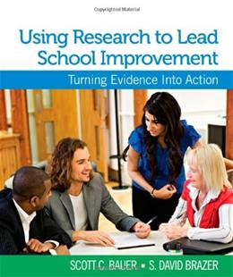 Using Research to Lead School Improvement: Turning Evidence Into Action, by Brazer 9781412974059