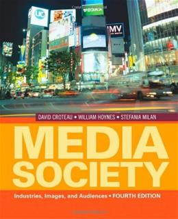 Media Society: Industries, Images, and Audiences, by Hoynes, 4th Edition 9781412974202