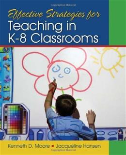 Effective Strategies for Teaching in K-8 Classrooms 1 9781412974554