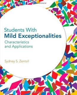 Students with Mild Exceptionalities: Characteristics and Applications, by Zentall 9781412974707
