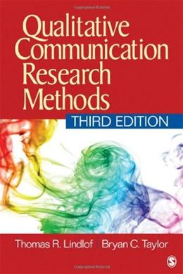 Qualitative Communication Research Methods, by Lindlof, 3rd Edition 9781412974738