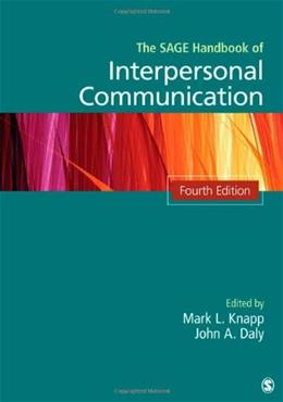 SAGE Handbook of Interpersonal Communication, by Knapp, 4th Edition 9781412974745